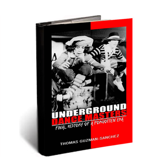 Picture of UNDERGROUND DANCE MASTERS: Final History of a Forgotten Era - SIGNED